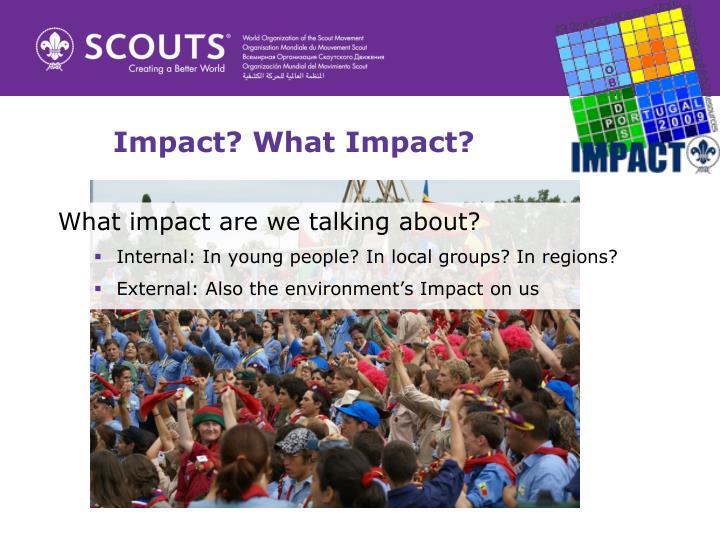 Impact? What Impact?