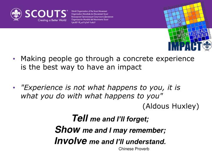 Making people go through a concrete experience is the best way to have an impact