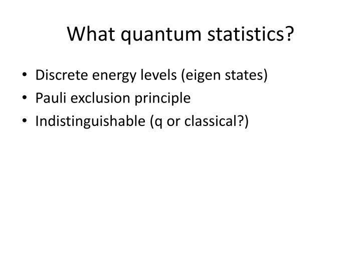 What quantum statistics?