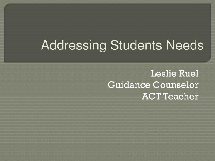 Addressing Students Needs