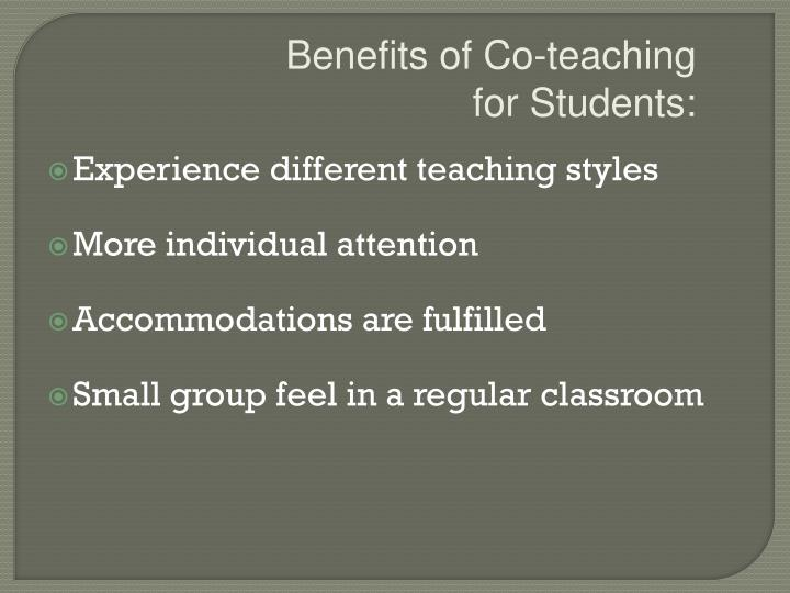 Benefits of Co-teaching             for Students: