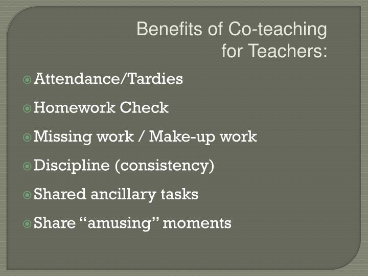 Benefits of Co-teaching             for Teachers: