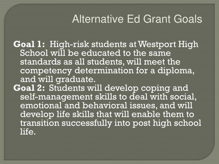 Alternative Ed Grant Goals