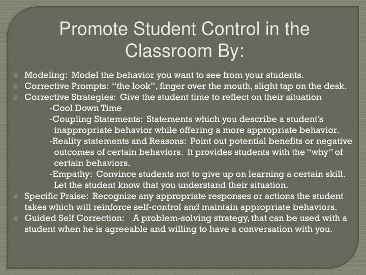Promote Student Control in the Classroom By: