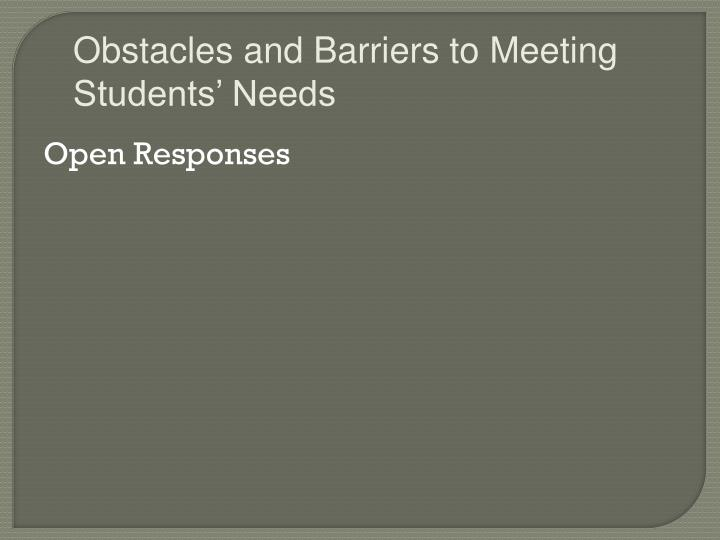 Obstacles and Barriers to Meeting Students' Needs