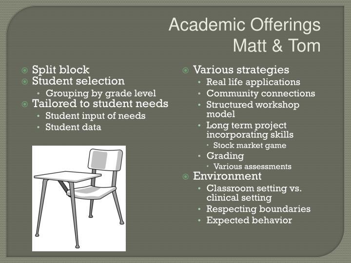 Academic Offerings      Matt & Tom