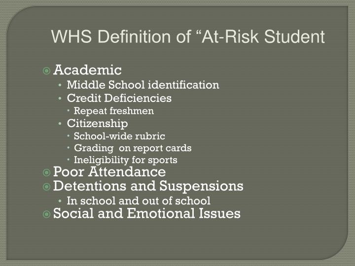 "WHS Definition of ""At-Risk Student"