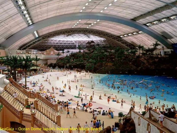 SeaGaia – Ocean Dome Japan's Indoor Man-Made Beach