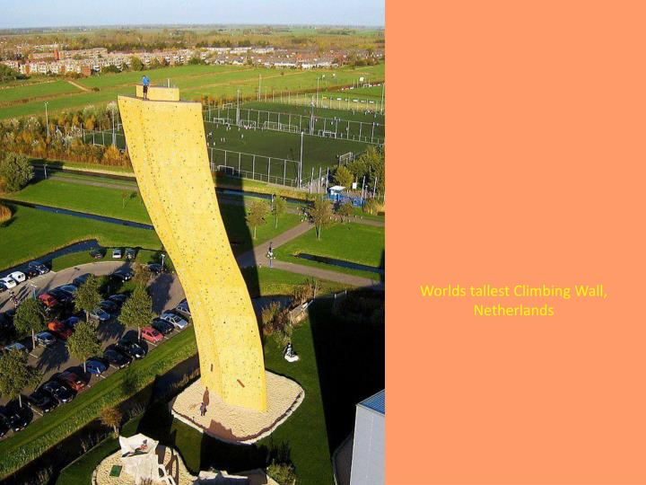 Worlds tallest Climbing Wall,