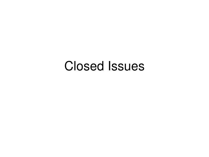Closed Issues