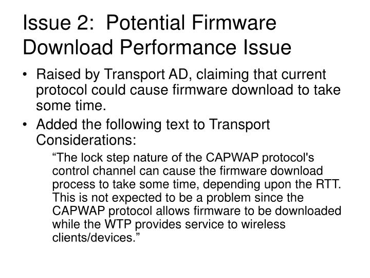 Issue 2:  Potential Firmware Download Performance Issue