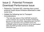 issue 2 potential firmware download performance issue