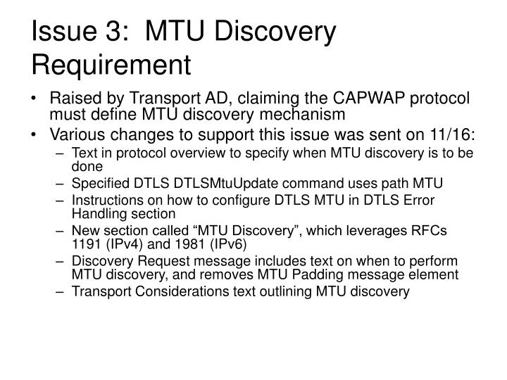 Issue 3:  MTU Discovery Requirement