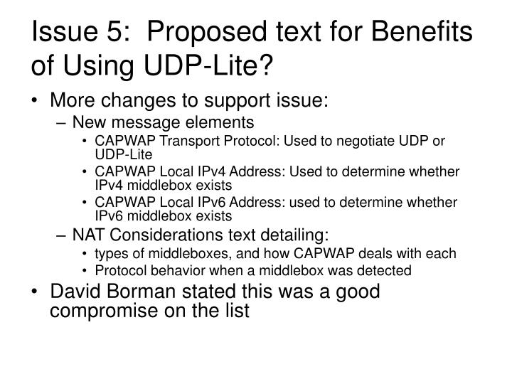 Issue 5:  Proposed text for Benefits of Using UDP-Lite?