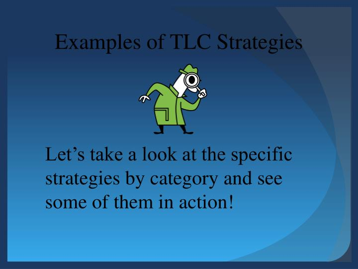 Examples of TLC Strategies