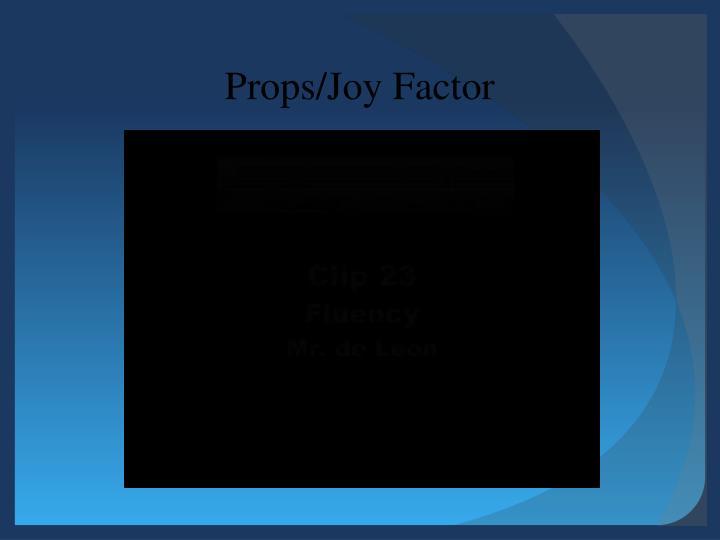 Props/Joy Factor