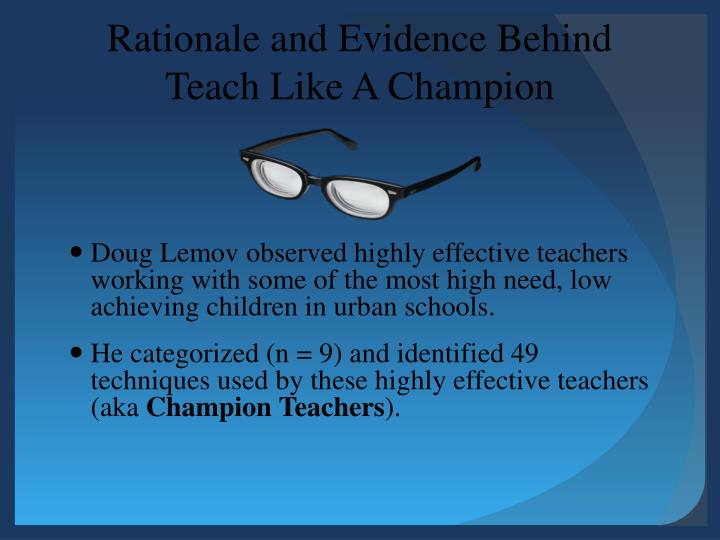 Rationale and Evidence Behind Teach Like A Champion