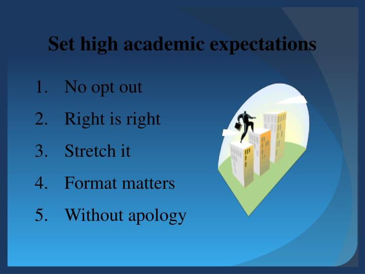 Set high academic expectations
