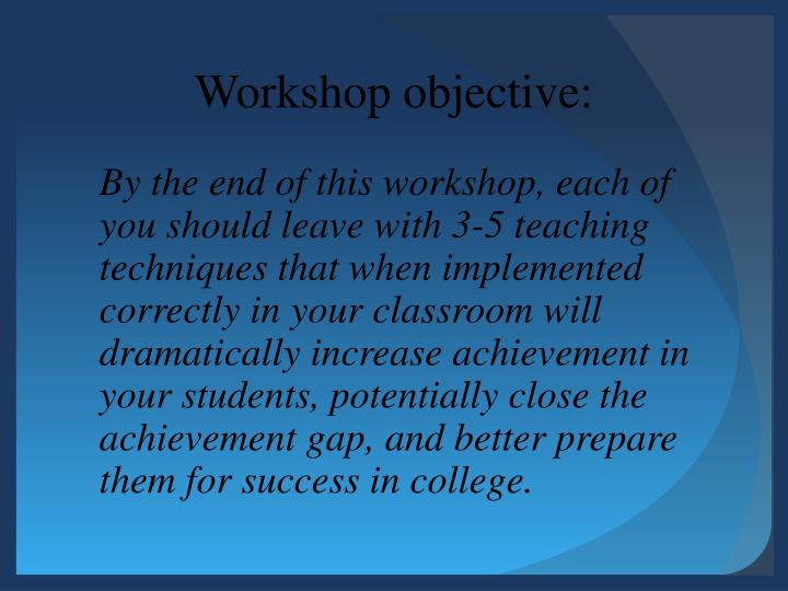 Workshop objective: