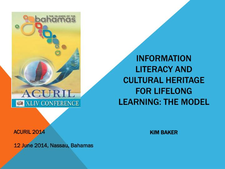 Information literacy and cultural heritage for lifelong learning the model kim baker