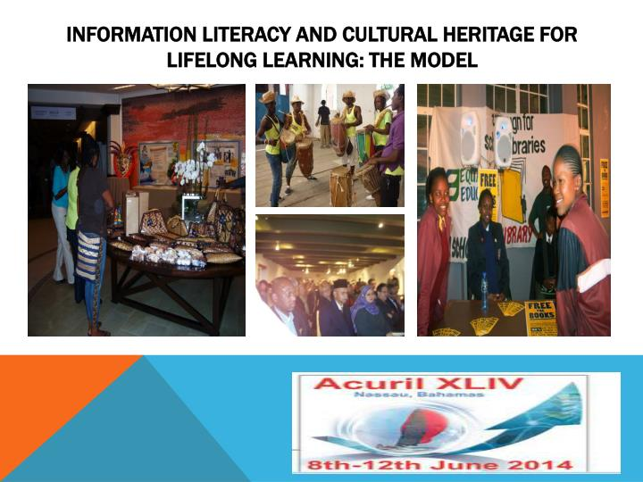 INFORMATION LITERACY AND CULTURAL HERITAGE FOR LIFELONG LEARNING: THE MODEL