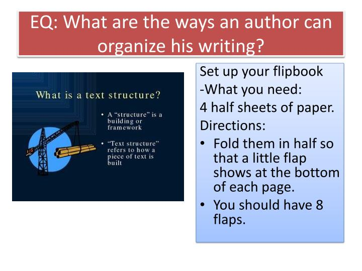 EQ: What are the ways an author can organize his writing?