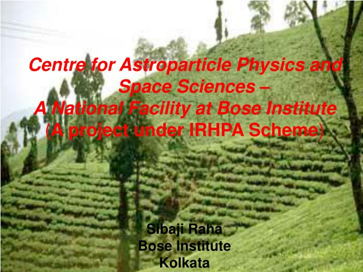 Centre for Astroparticle Physics and Space Sciences –
