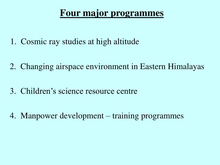 Four major programmes