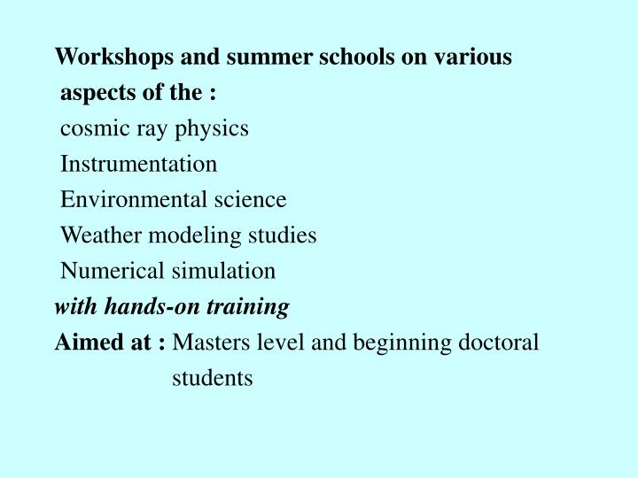 Workshops and summer schools on various