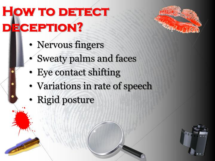How to detect deception?