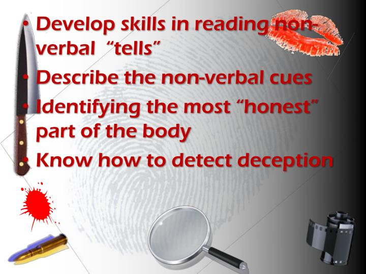 "Develop skills in reading non-verbal  ""tells"""