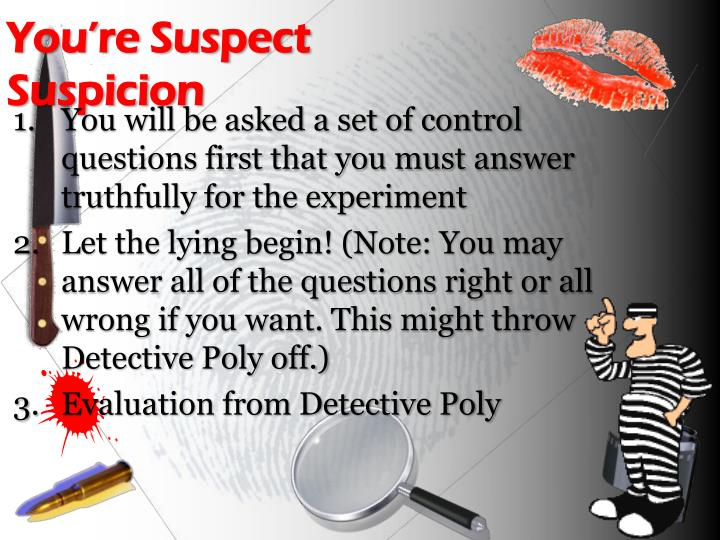 You're Suspect Suspicion