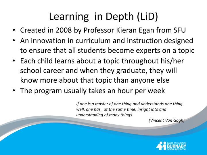 Learning  in Depth (