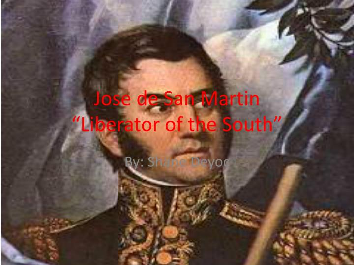 Jose de san martin liberator of the south