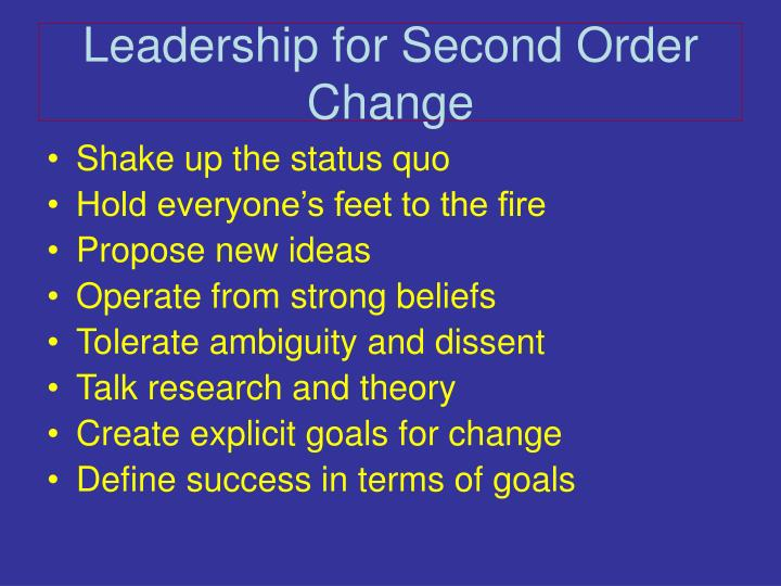 Leadership for Second Order Change