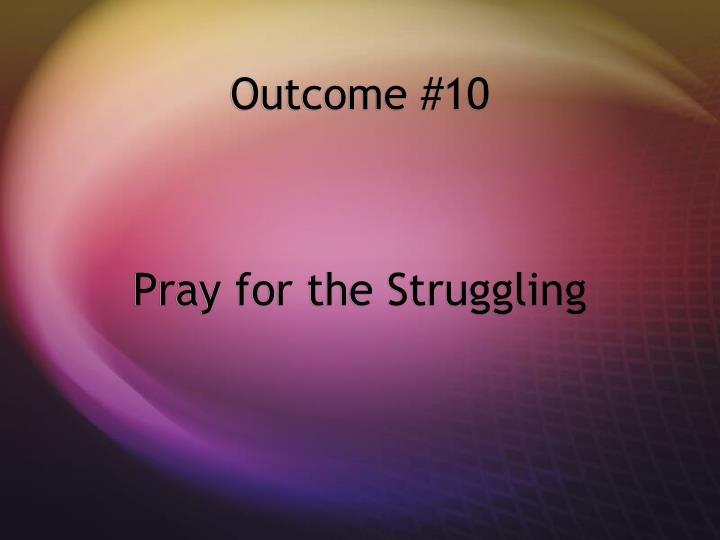 Outcome #10