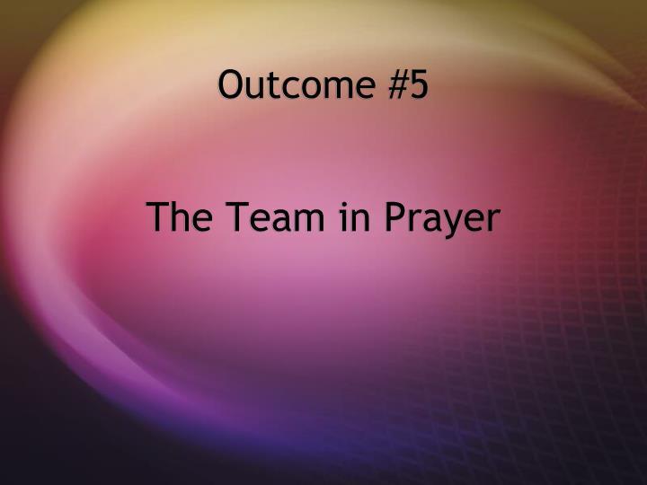 Outcome #5