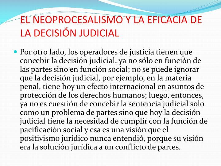 EL NEOPROCESALISMO Y LA EFICACIA DE LA DECISIÓN JUDICIAL