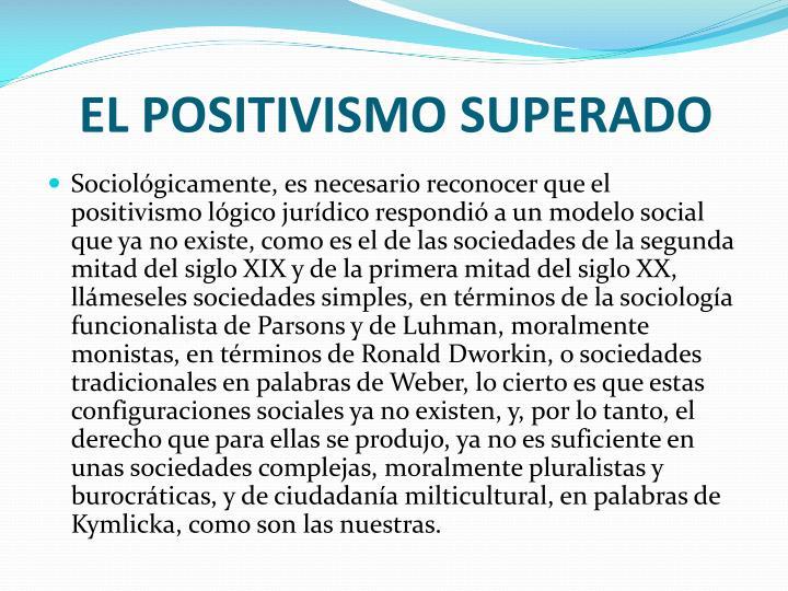 EL POSITIVISMO SUPERADO