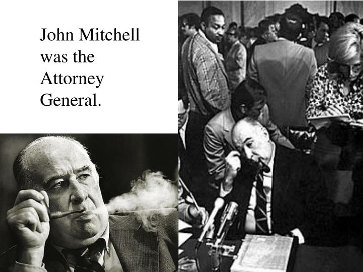 John Mitchell was the Attorney General.
