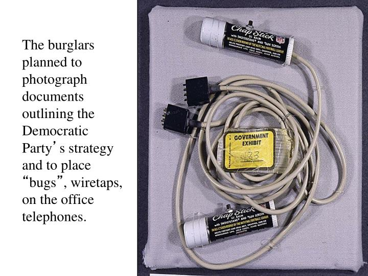 The burglars planned to photograph documents outlining the Democratic Party