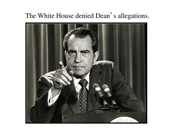 The White House denied Dean