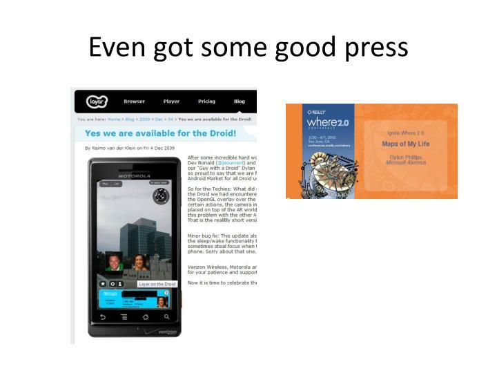 Even got some good press