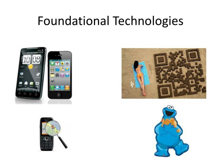 Foundational Technologies
