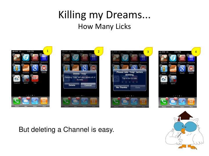 Killing my Dreams...