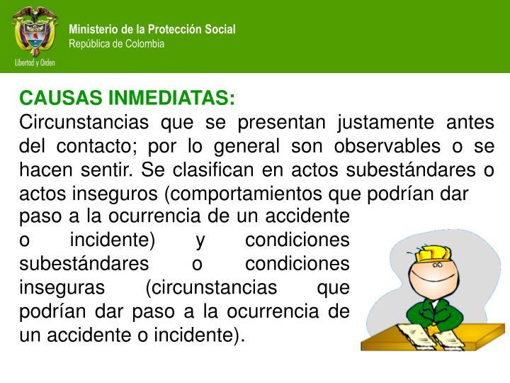 CAUSAS INMEDIATAS: