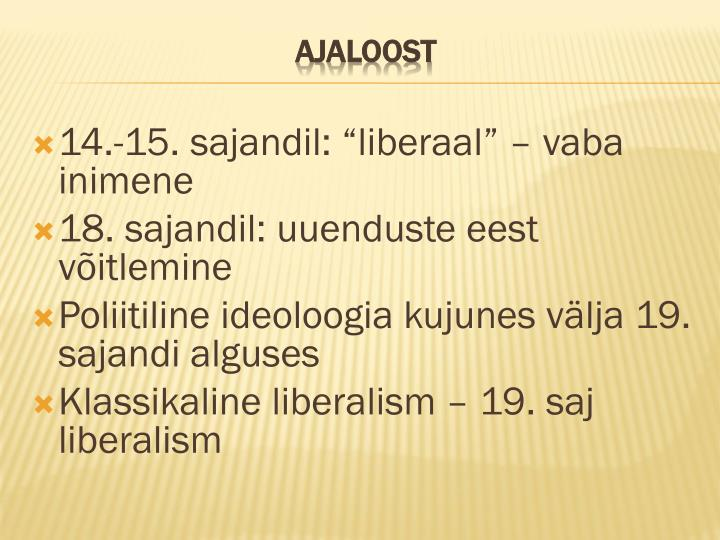 """14.-15. sajandil: """"liberaal"""" – vaba inimene"""