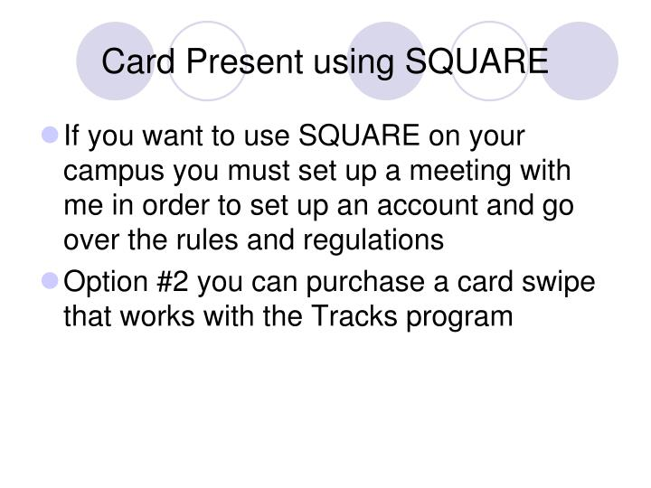 Card Present using SQUARE