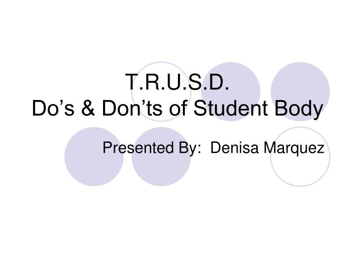 T r u s d do s don ts of student body
