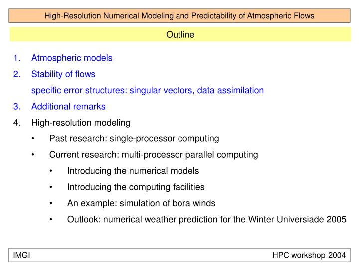 High-Resolution Numerical Modeling and Predictability of Atmospheric Flows